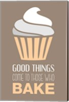 Good Things Come To Those Who Bake- Vanilla Fine Art Print