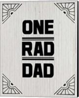 One Rad Dad - White Cardboard Fine Art Print