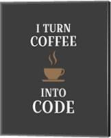I Turn Coffee Into Code - Coffee Cup Gray Background Fine Art Print