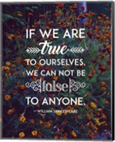 If We Are True To Ourselves - Flowers Fine Art Print