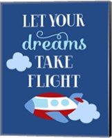 Let Your Dreams Take Flight Fine Art Print
