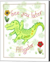 See You Later Alligator Fine Art Print