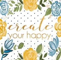 Create Your Happy Fine Art Print