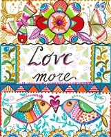 Love More Fine Art Print
