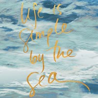 Life is Simple By the Sea Fine Art Print