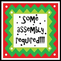 Some Assembly Required Fine Art Print