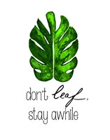 Don't Leaf, Stay Awhile Fine Art Print
