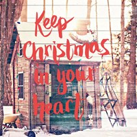 Keep Christmas In Your Heart Fine Art Print
