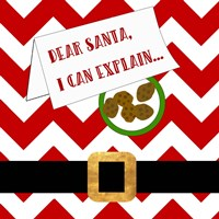 Dear Santa, I Can Explain Fine Art Print