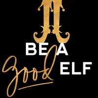 Be a Good Elf Fine Art Print