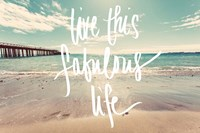 Live This Fabulous Life Fine Art Print