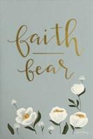 Faith Fear Flowers Fine Art Print