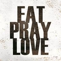 Eat, Pray, Love Fine Art Print