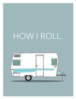 How I Roll Fine Art Print