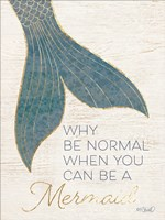 Why be Normal? Fine Art Print