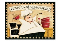Never Trust Skinny Chef Fine Art Print