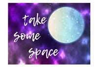 Take Some Space Fine Art Print
