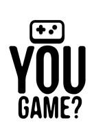 You Game Fine Art Print