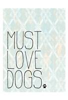 Must Love Dogs Fine Art Print