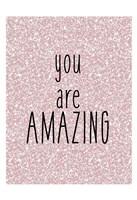You are Amazing Fine Art Print