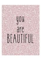 You are Beautiful Fine Art Print