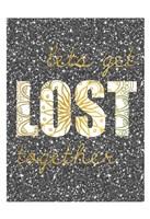 Lets Get Lost Fine Art Print