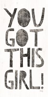 You Got This Girl Fine Art Print