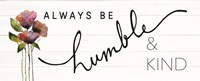Always Be Humble & Kind Fine Art Print