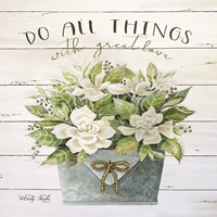 Do All Things with Great Love Fine Art Print