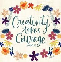 Creativity Takes Courage Fine Art Print