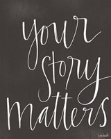 Your Story Matters Fine Art Print