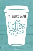 Life Begins After Coffee Fine Art Print