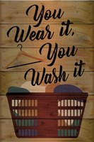 You Wear It, You Wash It Fine Art Print