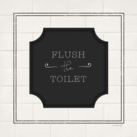 Flush the Toilet Fine Art Print