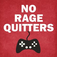 No Rage Quitters Framed Print
