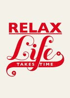 Relax, Life Takes Time Fine Art Print