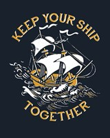 Keep Your Ship Together Fine Art Print