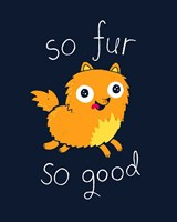 So Fur So Good Fine Art Print