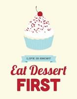 Eat Dessert First Fine Art Print