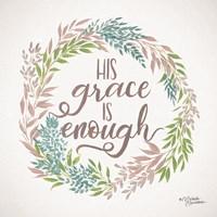 His Grace is Enough Fine Art Print