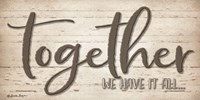 Together We Have It All Fine Art Print