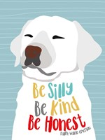 Be Silly, Kind and Honest Fine Art Print