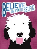 Believe in Your Selfie Fine Art Print