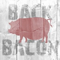 Back Bacon Fine Art Print