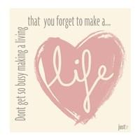 Make a life Fine Art Print