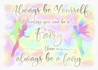 Always be Yourself Fairy Fine Art Print