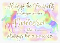 Always be Yourself Unicorn Fine Art Print