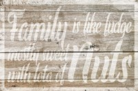 Family is like Fudge Fine Art Print
