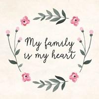 My Family Is My Heart Fine Art Print