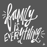 Family is Everything Fine Art Print